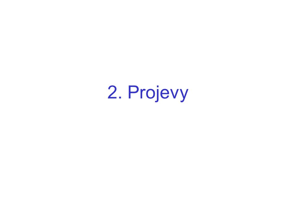 2. Projevy