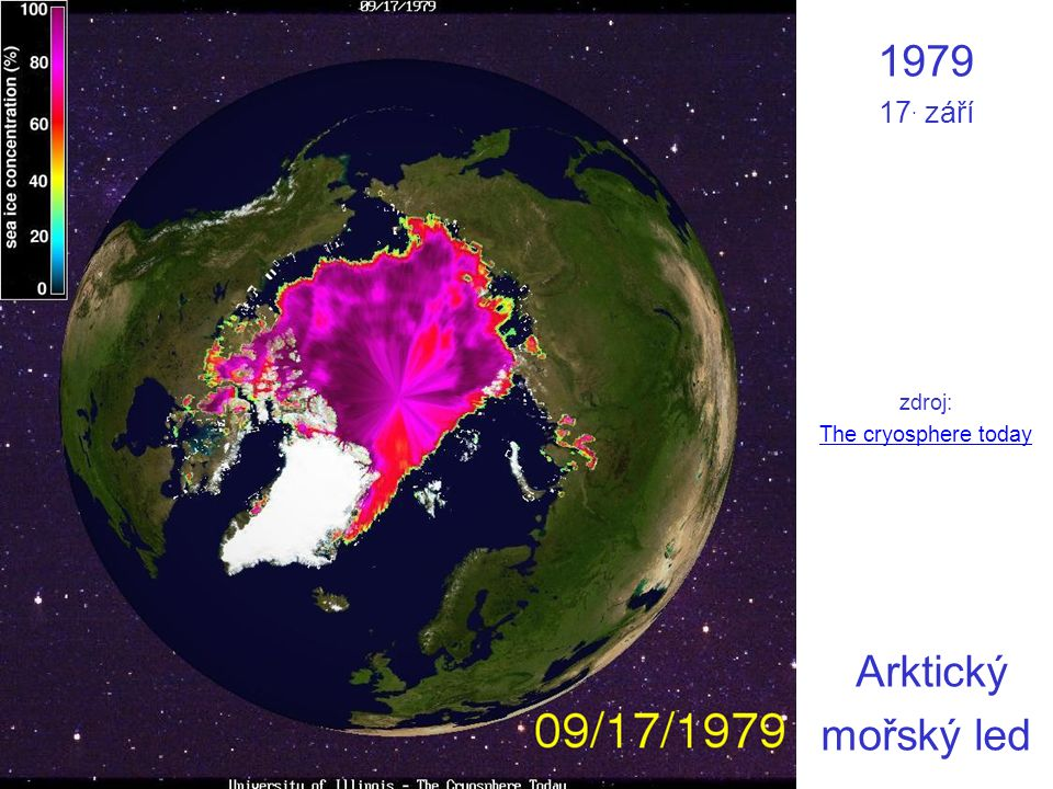 1979 17. září zdroj: The cryosphere today Arktický mořský led The cryosphere today