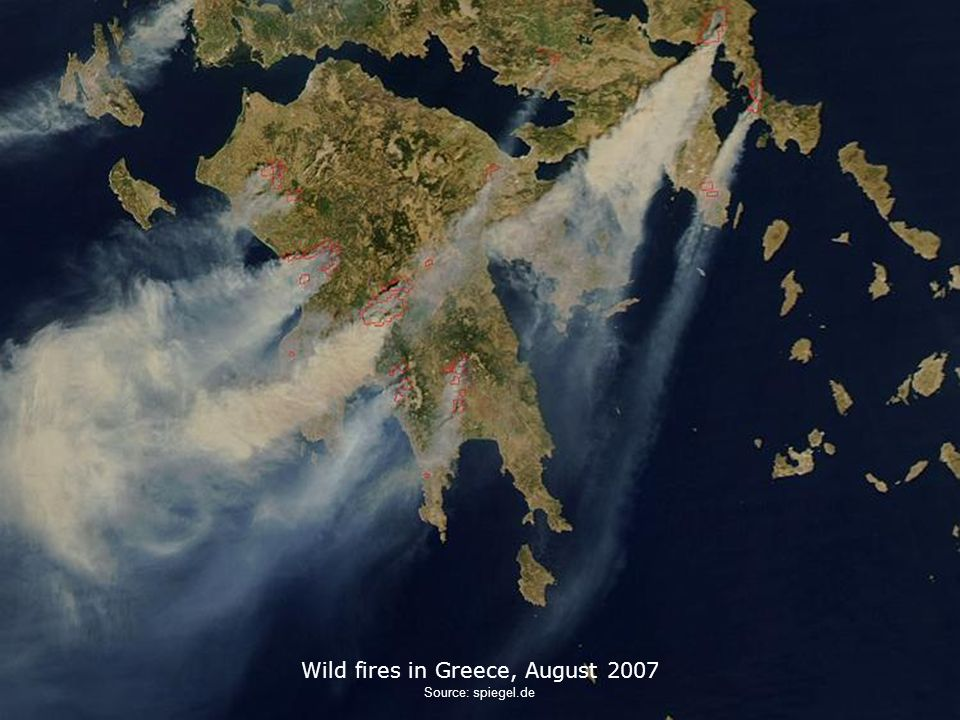 Wild fires in Greece, August 2007 Source: spiegel.de