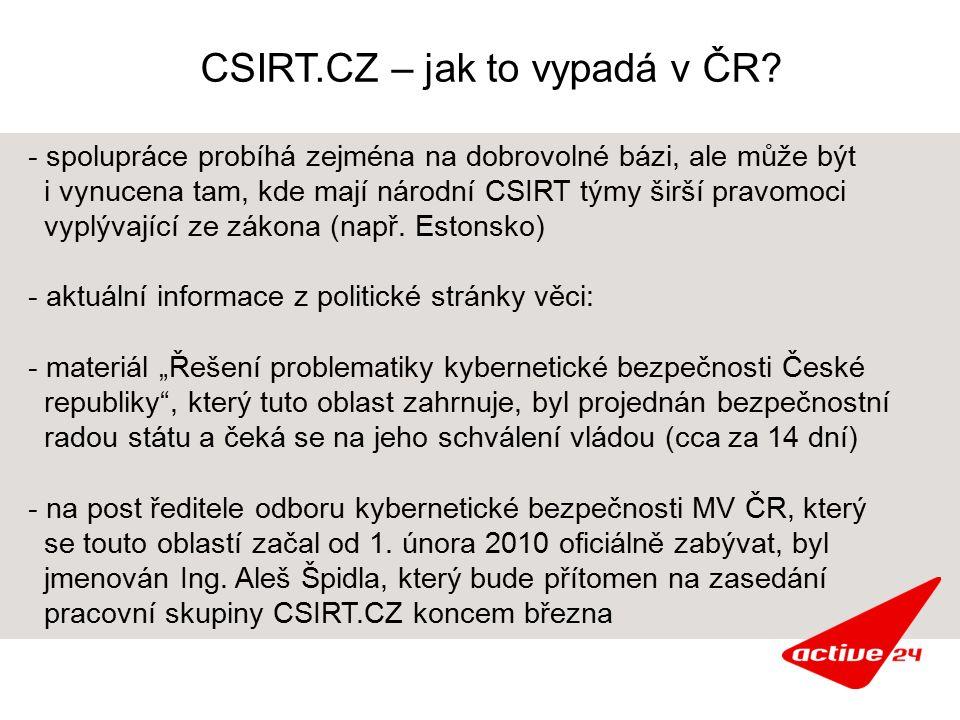 CSIRT.CZ – jak to vypadá v ČR? - spolupráce probíhá zejména na dobrovolné bázi, ale může být i vynucena tam, kde mají národní CSIRT týmy širší pravomo