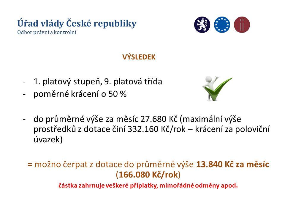 VÝSLEDEK Úřad vlády České republiky Odbor právní a kontrolní -1.