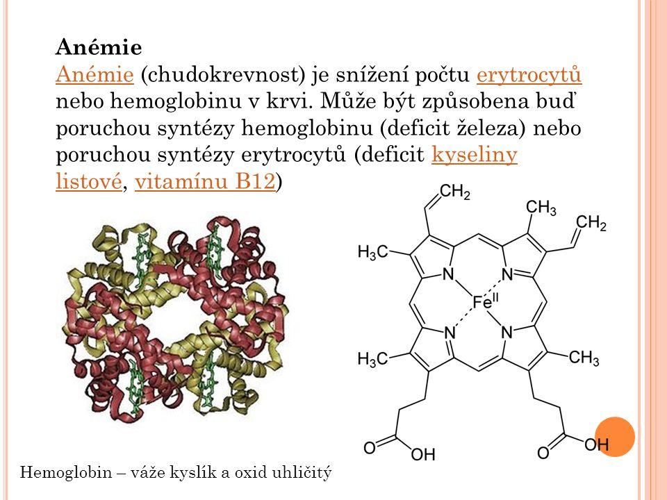 Anémie Anémie (chudokrevnost) je snížení počtu erytrocytů nebo hemoglobinu v krvi.