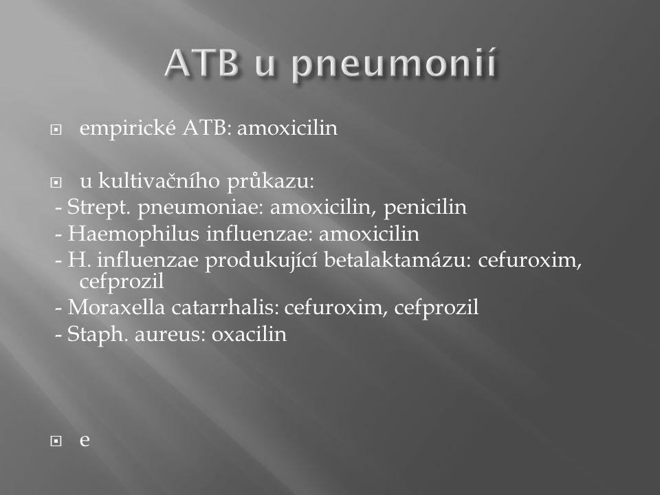  empirické ATB: amoxicilin  u kultivačního průkazu: - Strept.