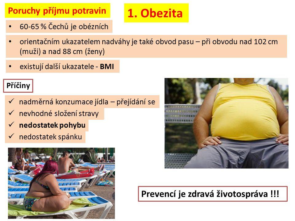 Prevencí je zdravá životospráva !!! 1. Obezita orientačním ukazatelem nadváhy je také obvod pasu – při obvodu nad 102 cm (muži) a nad 88 cm (ženy) 60-