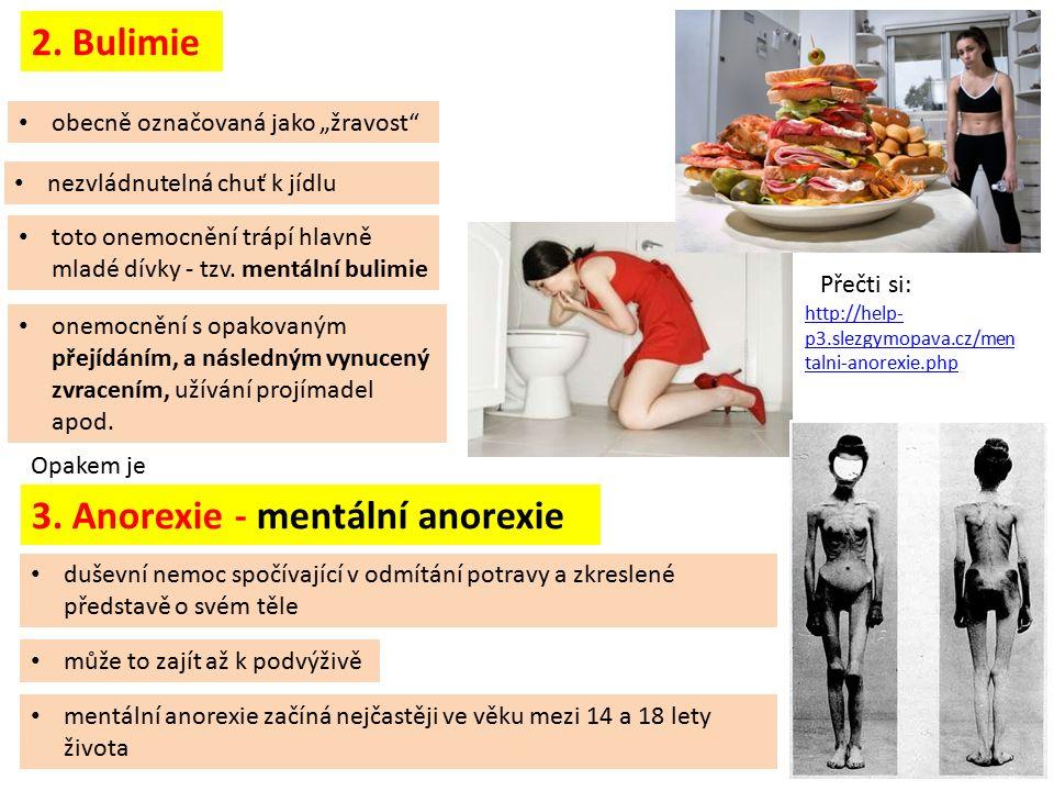 """nezvládnutelná chuť k jídlu 2. Bulimie obecně označovaná jako """"žravost"""" toto onemocnění trápí hlavně mladé dívky - tzv. mentální bulimie onemocnění s"""