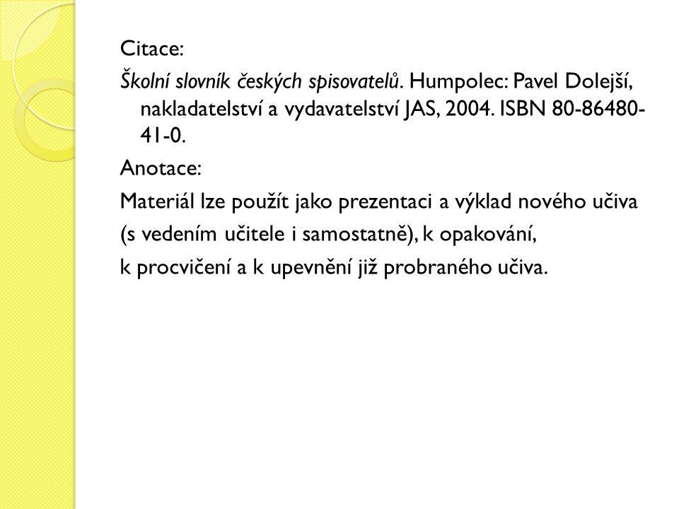Citace: Školní slovník českých spisovatelů.