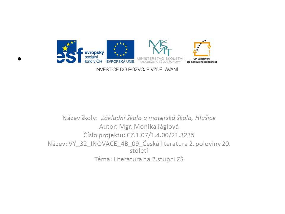 Název školy: Základní škola a mateřská škola, Hlušice Autor: Mgr.