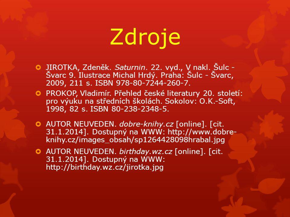 Zdroje  JIROTKA, Zdeněk. Saturnin. 22. vyd., V nakl.