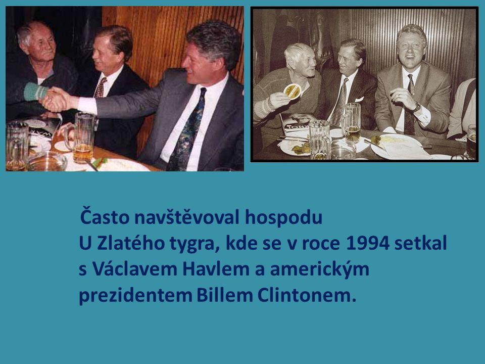 Často navštěvoval hospodu U Zlatého tygra, kde se v roce 1994 setkal s Václavem Havlem a americkým prezidentem Billem Clintonem.