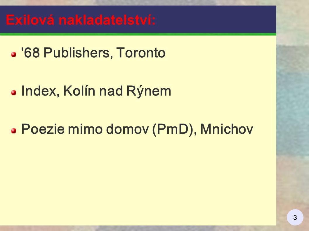 3 Exilová nakladatelství: '68 Publishers, Toronto Index, Kolín nad Rýnem Poezie mimo domov (PmD), Mnichov