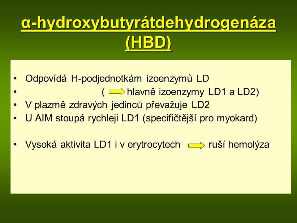 α-hydroxybutyrátdehydrogenáza (HBD) Odpovídá H-podjednotkám izoenzymů LD ( hlavně izoenzymy LD1 a LD2) V plazmě zdravých jedinců převažuje LD2 U AIM stoupá rychleji LD1 (specifičtější pro myokard) Vysoká aktivita LD1 i v erytrocytech ruší hemolýza