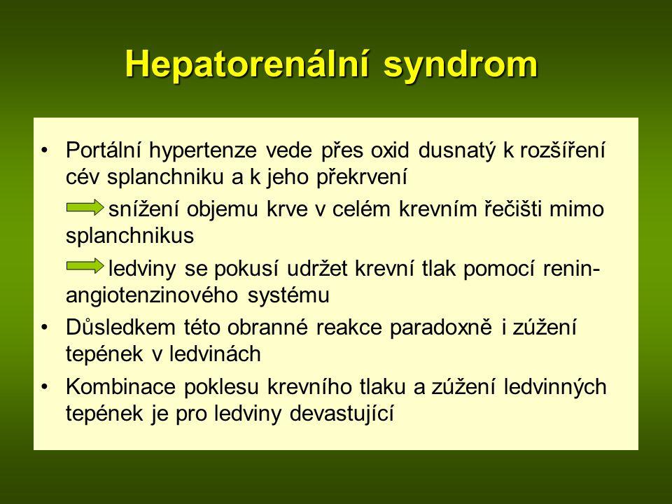 Hepatorenální syndrom Portální hypertenze vede přes oxid dusnatý k rozšíření cév splanchniku a k jeho překrvení snížení objemu krve v celém krevním ře