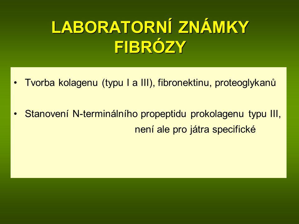 LABORATORNÍ ZNÁMKY FIBRÓZY Tvorba kolagenu (typu I a III), fibronektinu, proteoglykanů Stanovení N-terminálního propeptidu prokolagenu typu III, není ale pro játra specifické