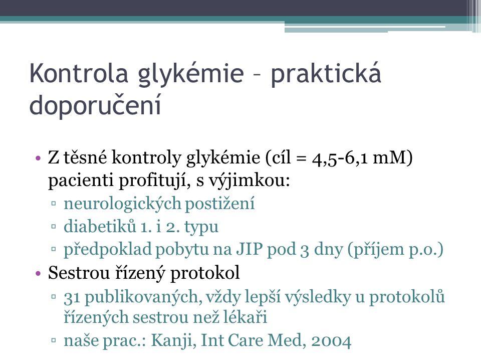 Kontrola glykémie – praktická doporučení Z těsné kontroly glykémie (cíl = 4,5-6,1 mM) pacienti profitují, s výjimkou: ▫neurologických postižení ▫diabe