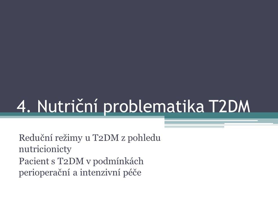 4. Nutriční problematika T2DM Reduční režimy u T2DM z pohledu nutricionicty Pacient s T2DM v podmínkách perioperační a intenzivní péče