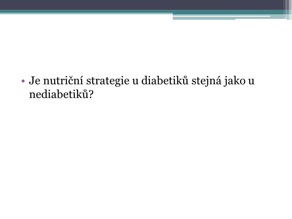 Je nutriční strategie u diabetiků stejná jako u nediabetiků?