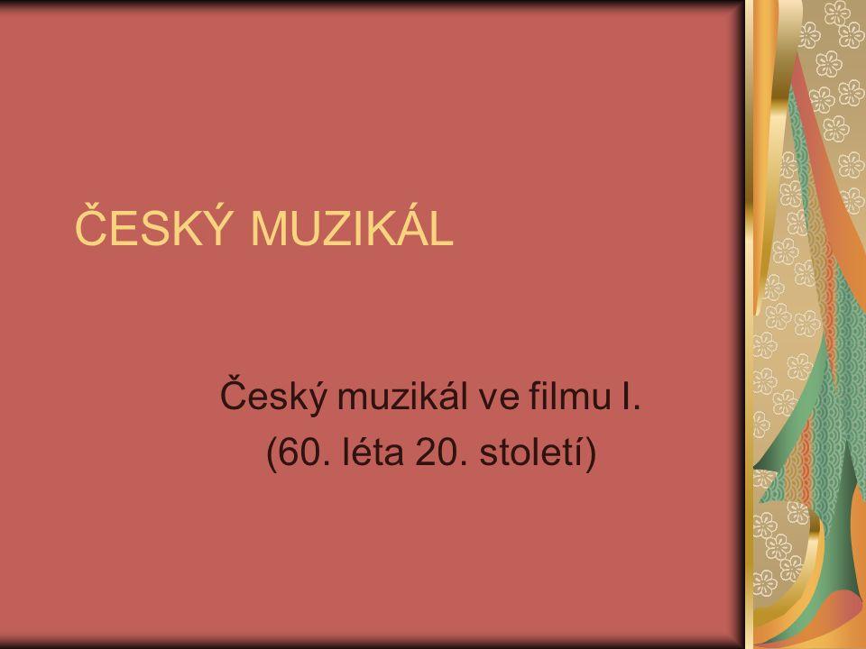 ČESKÝ MUZIKÁL Český muzikál ve filmu I. (60. léta 20. století)