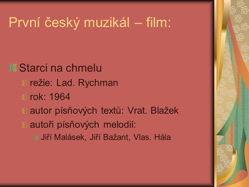 Opakování: První český filmový muzikál se jmenuje: a)Starci na brigádě b)Starci na chmelu c)Starci na výletě