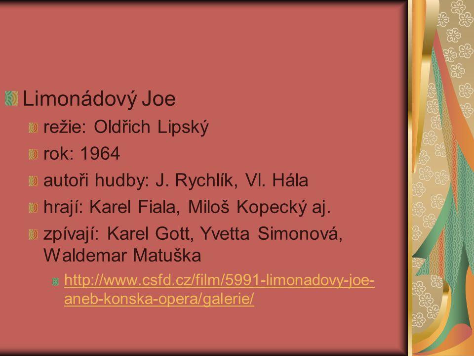 Limonádový Joe režie: Oldřich Lipský rok: 1964 autoři hudby: J.