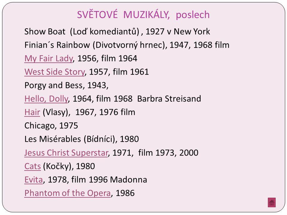 SVĚTOVÉ MUZIKÁLY, poslech Show Boat (Loď komediantů), 1927 v New York Finian´s Rainbow (Divotvorný hrnec), 1947, 1968 film My Fair LadyMy Fair Lady, 1
