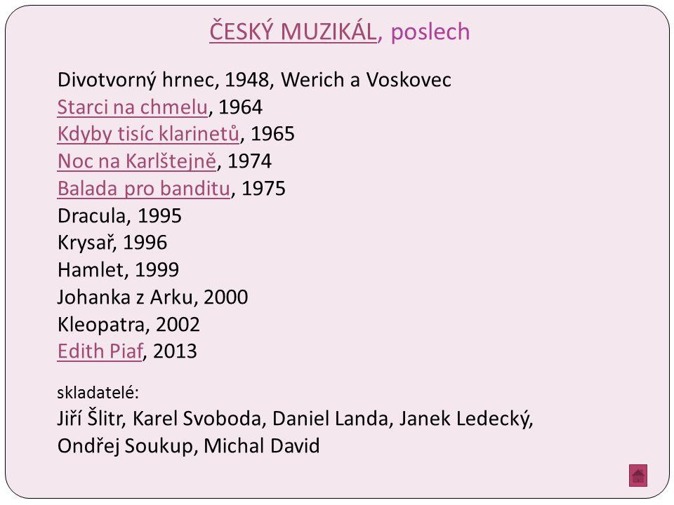 ČESKÝ MUZIKÁLČESKÝ MUZIKÁL, poslech Divotvorný hrnec, 1948, Werich a Voskovec Starci na chmeluStarci na chmelu, 1964 Kdyby tisíc klarinetůKdyby tisíc