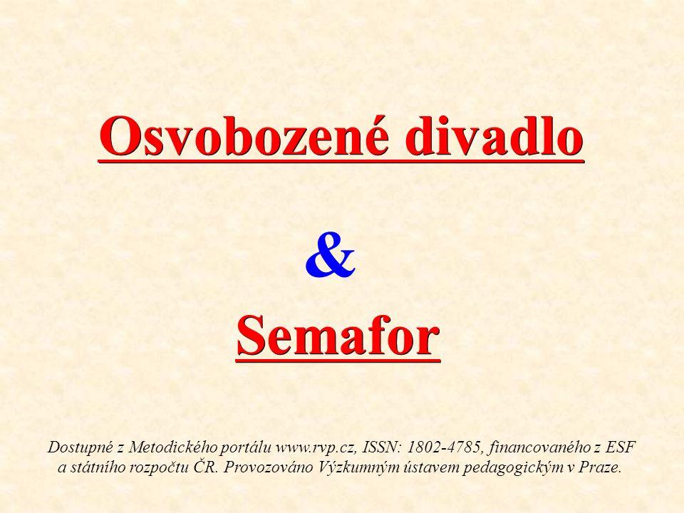 Osvobozené divadlo Semafor & Dostupné z Metodického portálu www.rvp.cz, ISSN: 1802-4785, financovaného z ESF a státního rozpočtu ČR.