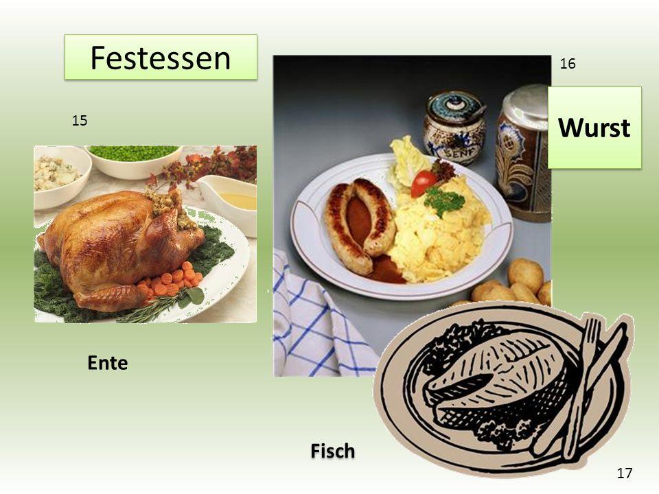 Ente Wurst Fisch Festessen 15 16 17