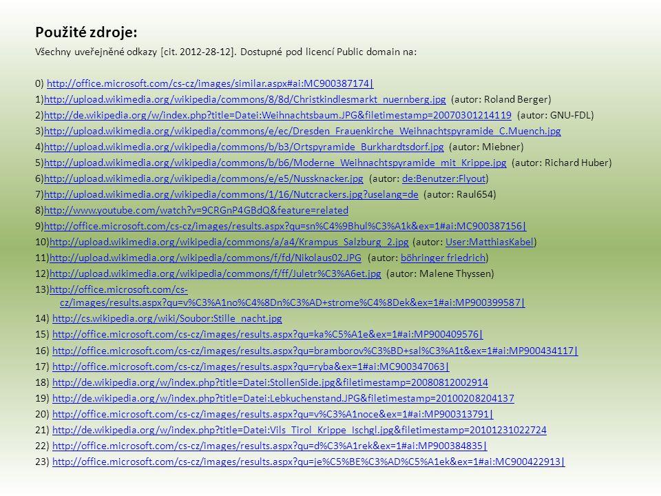 Použité zdroje: Všechny uveřejněné odkazy [cit. 2012-28-12].