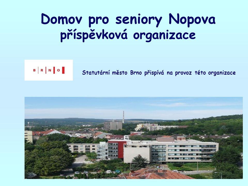 Domov pro seniory Nopova příspěvková organizace Statutární město Brno přispívá na provoz této organizace