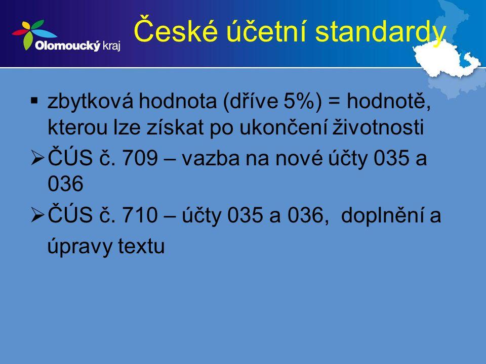 České účetní standardy  zbytková hodnota (dříve 5%) = hodnotě, kterou lze získat po ukončení životnosti  ČÚS č.