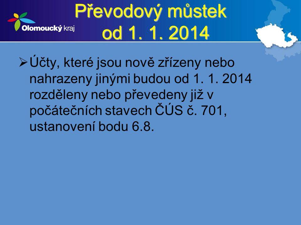 Převodový můstek od 1. 1. 2014  Účty, které jsou nově zřízeny nebo nahrazeny jinými budou od 1.