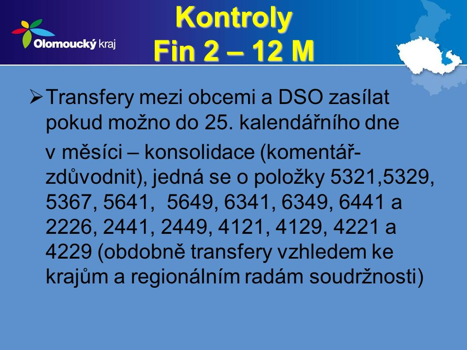 Kontroly Fin 2 – 12 M  Transfery mezi obcemi a DSO zasílat pokud možno do 25.