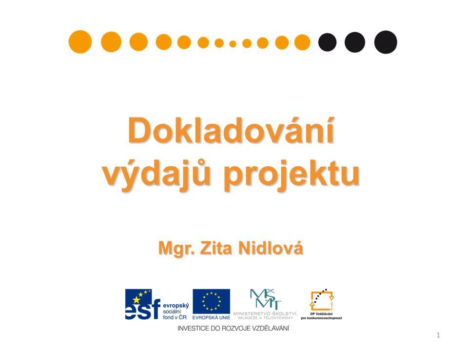 Dokladování výdajů projektu Mgr. Zita Nidlová 1