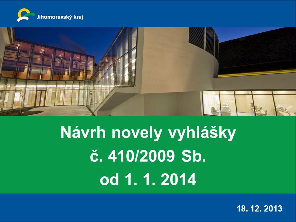 Návrh novely vyhlášky č.410/2009 Sb. Úpravy vyplývající z NOZ § 25 odst.