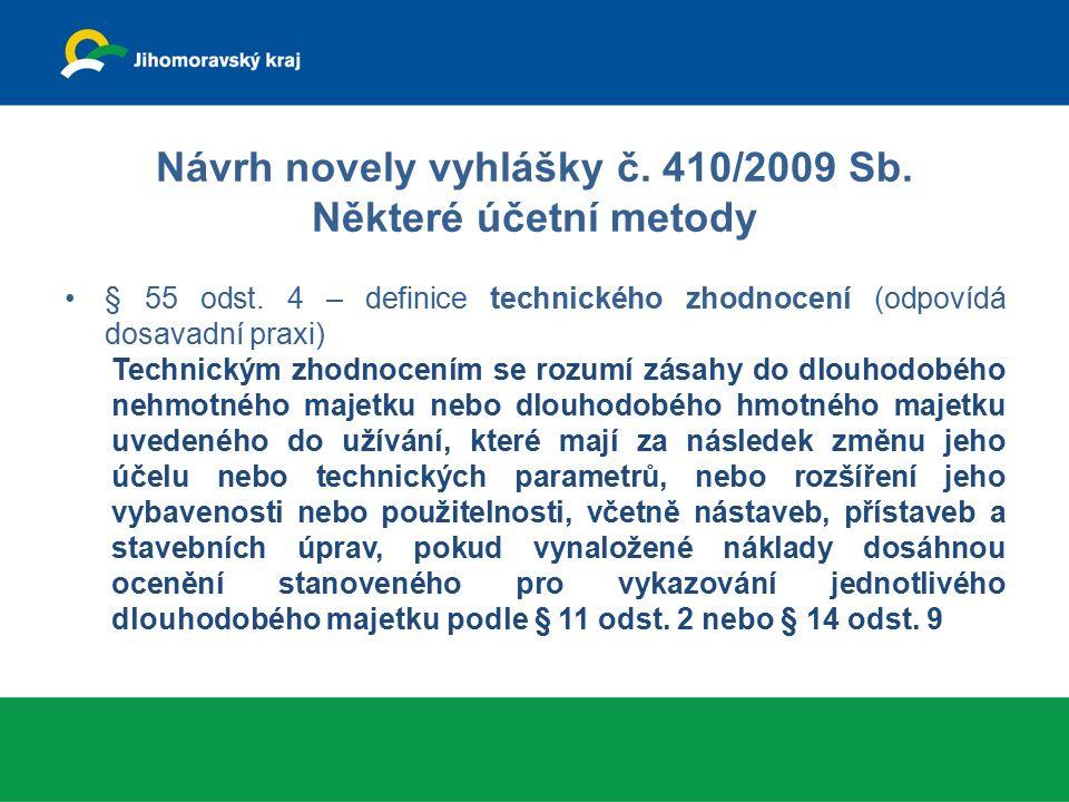 01 | 03Turistický ruch Návrh novely vyhlášky č. 410/2009 Sb. Některé účetní metody § 55 odst. 4 – definice technického zhodnocení (odpovídá dosavadní