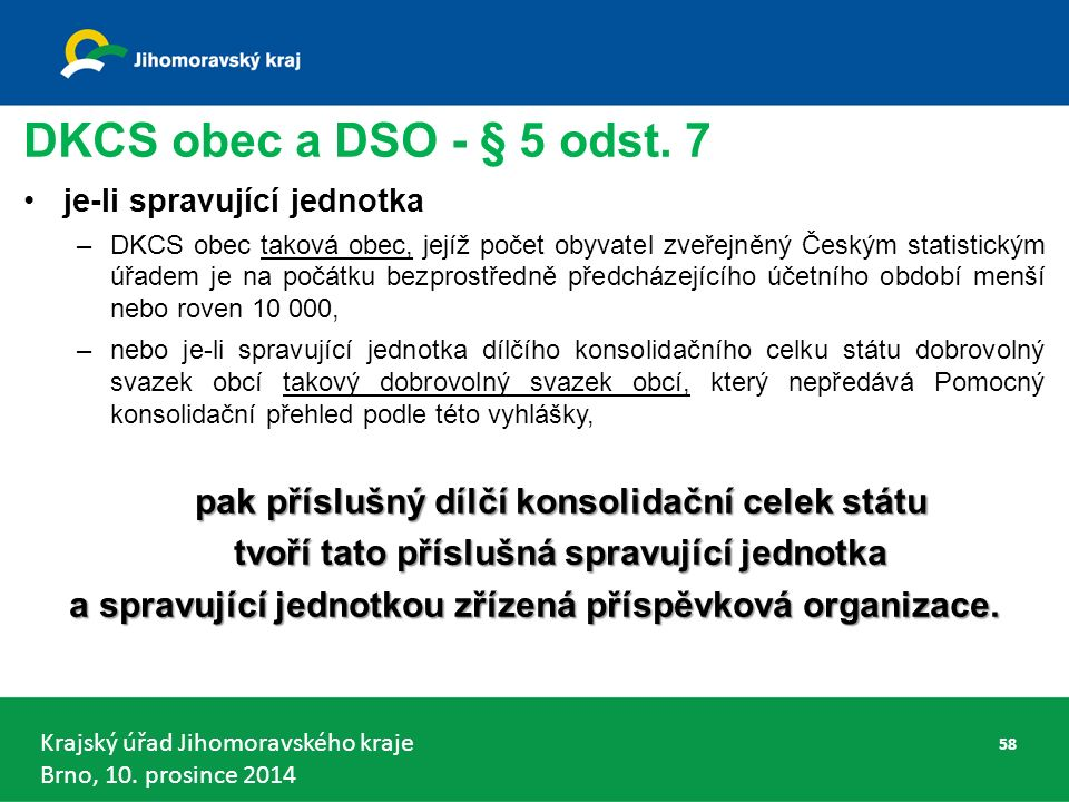 Krajský úřad Jihomoravského kraje Brno, 10. prosince 2014 DKCS obec a DSO - § 5 odst.