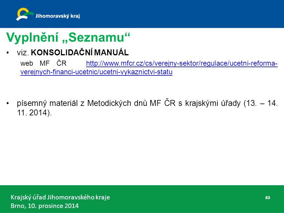 """Krajský úřad Jihomoravského kraje Brno, 10.prosince 2014 Vyplnění """"Seznamu viz."""