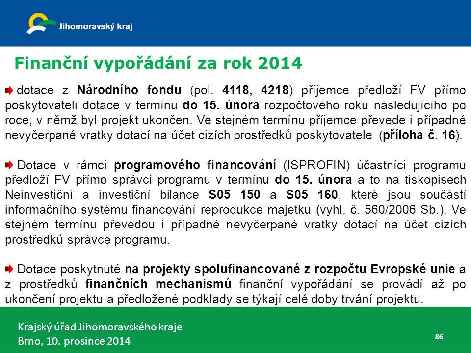 Krajský úřad Jihomoravského kraje Brno, 10. prosince 2014 86 dotace z Národního fondu (pol.