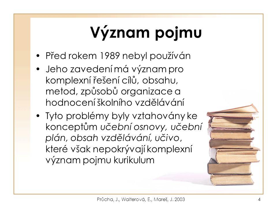 25 Z čeho studovat Rámcový vzdělávací program pro gymnáziaRámcový vzdělávací program pro gymnázia –http://www.vuppraha.cz/wp-content/uploads/2009/12/RVPG-2007-07_final.pdfhttp://www.vuppraha.cz/wp-content/uploads/2009/12/RVPG-2007-07_final.pdf PRŮCHA, J., WALTEROVÁ, E., MAREŠ, J.