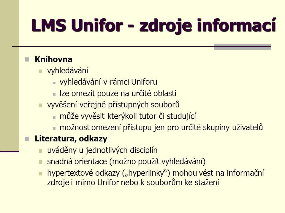 LMS Unifor - zdroje informací Knihovna vyhledávání vyhledávání v rámci Uniforu lze omezit pouze na určité oblasti vyvěšení veřejně přístupných souborů