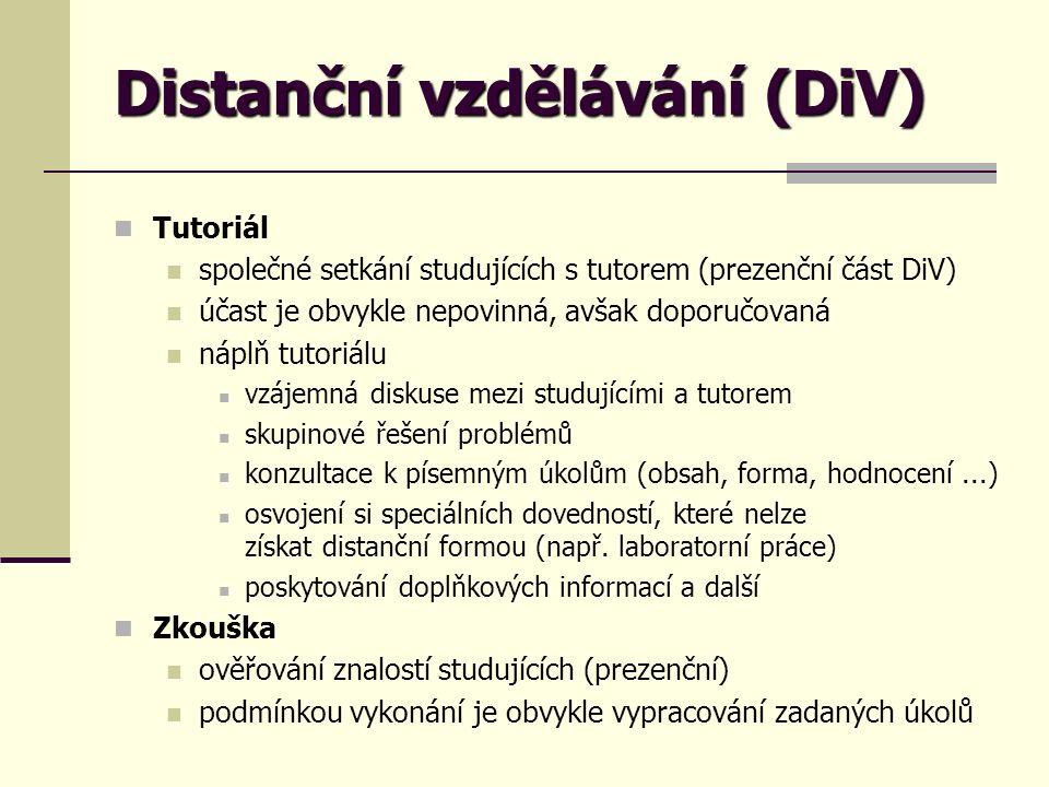 Distanční vzdělávání (DiV) Tutoriál společné setkání studujících s tutorem (prezenční část DiV) účast je obvykle nepovinná, avšak doporučovaná náplň t