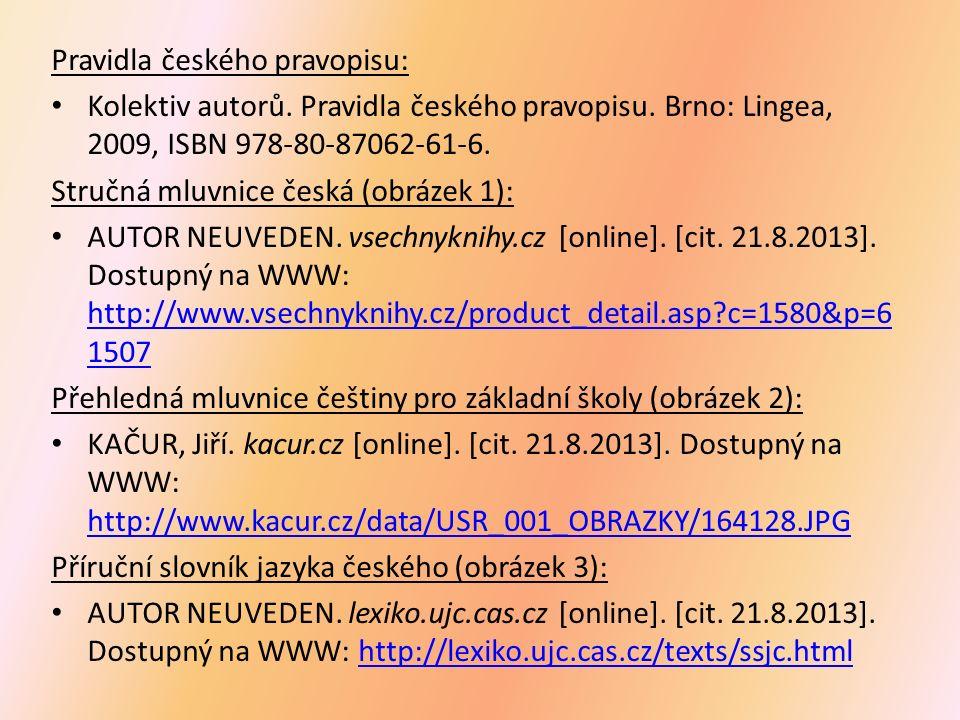 Pravidla českého pravopisu: Kolektiv autorů. Pravidla českého pravopisu.