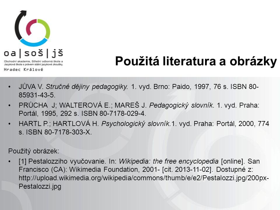 Použitá literatura a obrázky JŮVA V. Stručné dějiny pedagogiky.