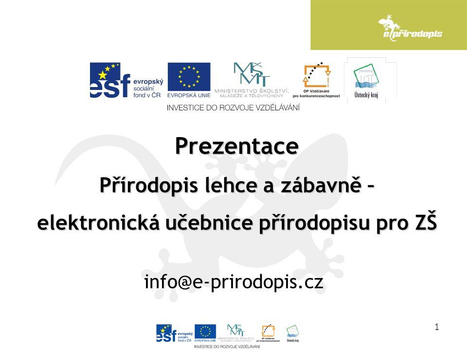 1 Prezentace Přírodopis lehce a zábavně – elektronická učebnice přírodopisu pro ZŠ info@e-prirodopis.cz