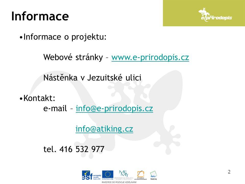 2 Informace Informace o projektu: Webové stránky – www.e-prirodopis.czwww.e-prirodopis.cz Nástěnka v Jezuitské ulici Kontakt: e-mail – info@e-prirodop