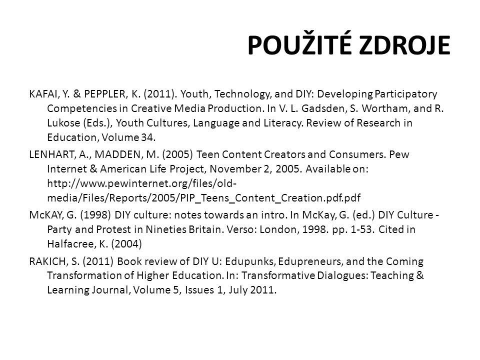 POUŽITÉ ZDROJE KAFAI, Y. & PEPPLER, K. (2011).