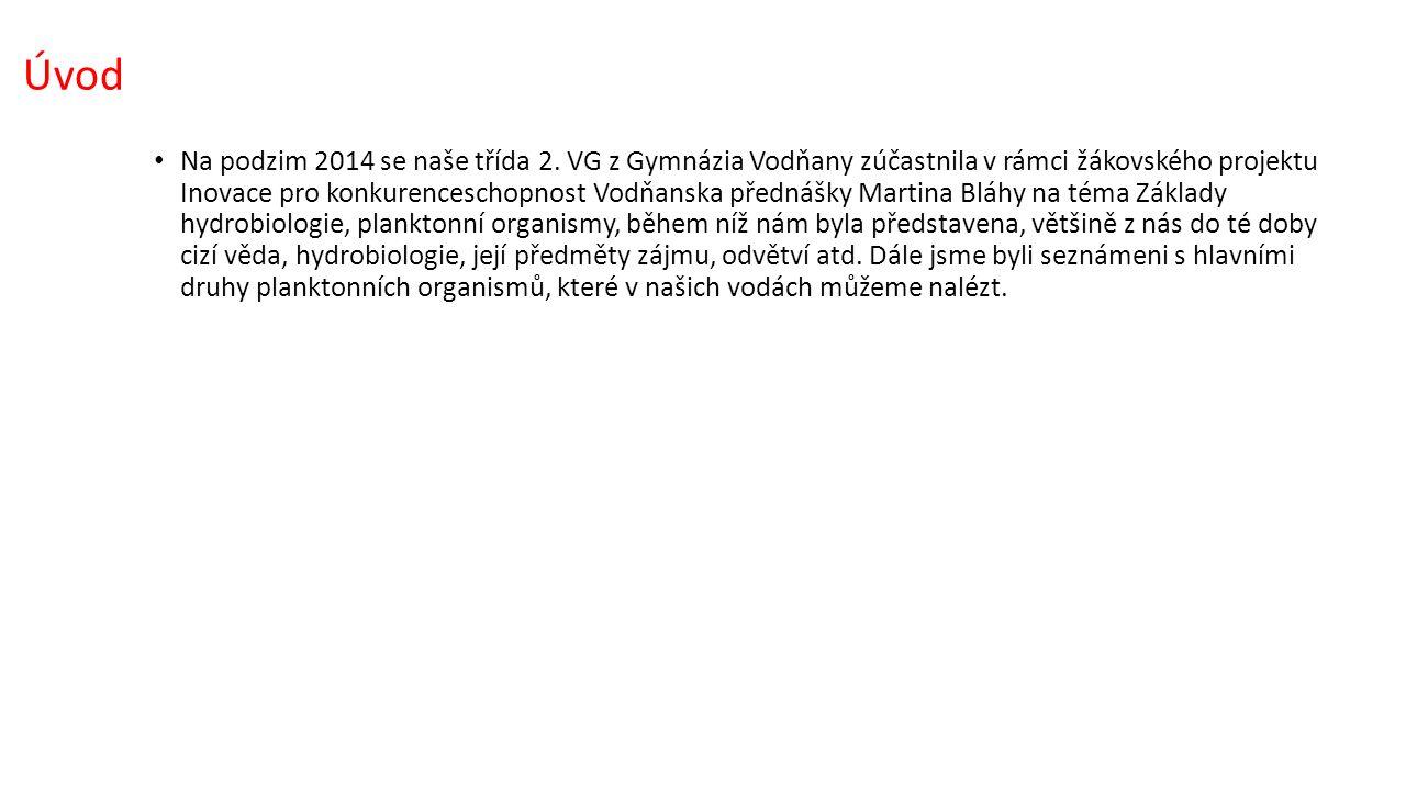 Úvod Dne 13.5.2014 jsme dorazili na statek, který se nachází asi 2 kilometry od obce Lužnice.