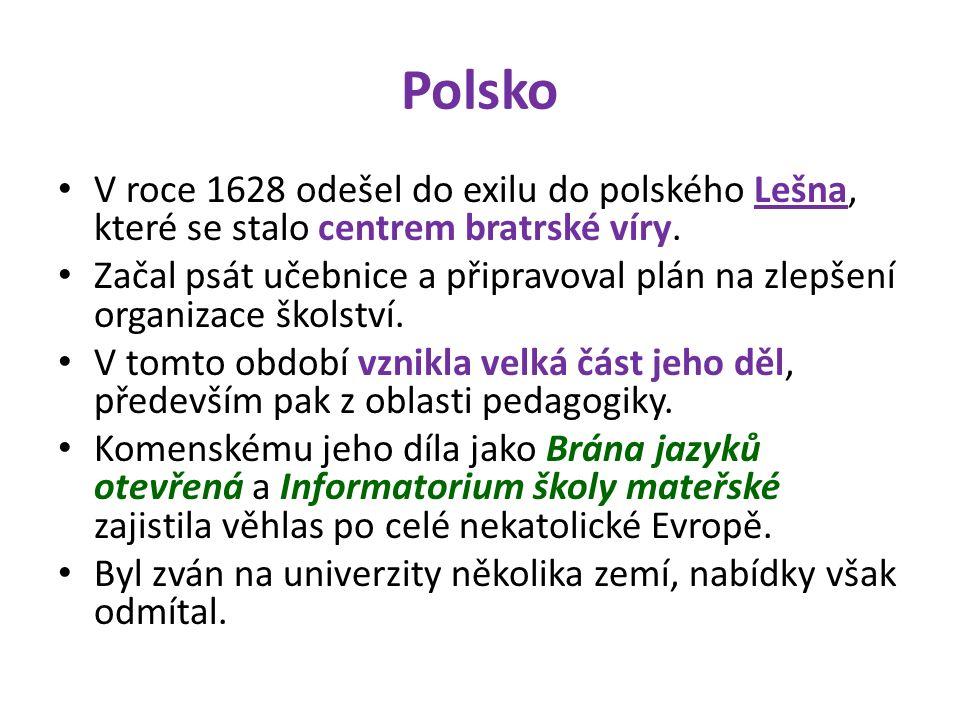 Polsko V roce 1628 odešel do exilu do polského Lešna, které se stalo centrem bratrské víry.