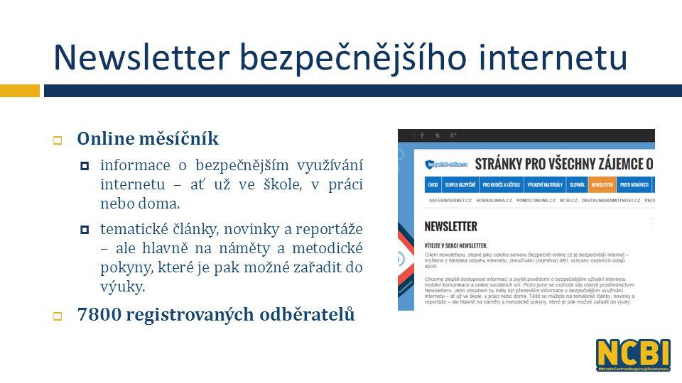 Newsletter bezpečnějšího internetu  Online měsíčník  informace o bezpečnějším využívání internetu – ať už ve škole, v práci nebo doma.
