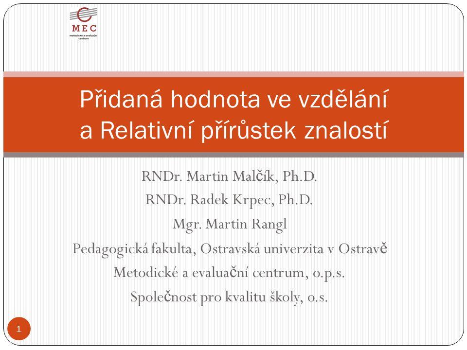 RNDr. Martin Mal č ík, Ph.D. RNDr. Radek Krpec, Ph.D.